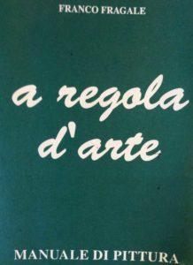 Libro A regola d'Arte di Franco Fragale