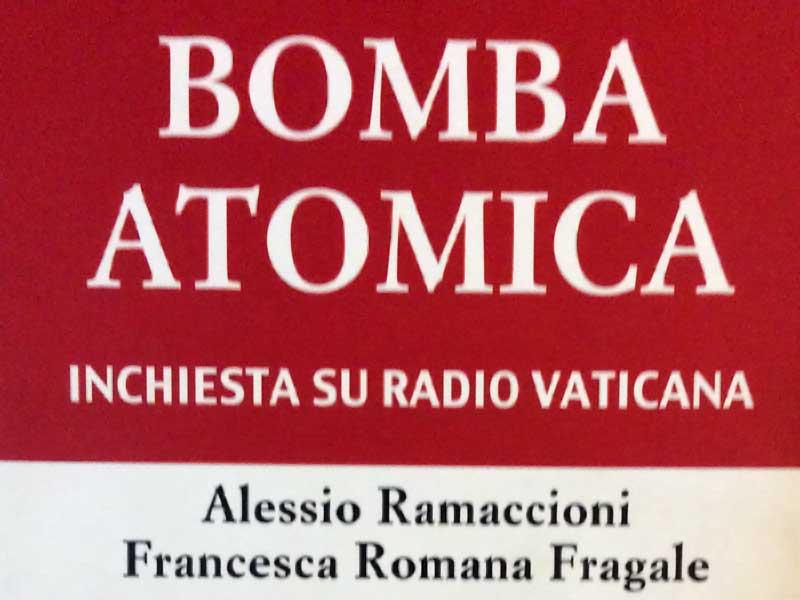 Bomba Atomica, inchiesta su Radio Vaticana