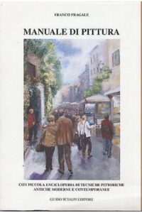 Libro: Manuale di Pittura di Franco Fragale